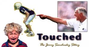Touched by Sandusky