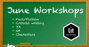 June's Slate of Writing Workshops: YA, NA, Critique, Character, and Using F