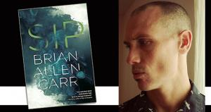 "Win an ARC of ""Sip"", The New Novel by Brian Allen Carr"