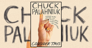 "Win A Copy of ""Consider This"", Chuck Palahniuk's New Writing Memoir"