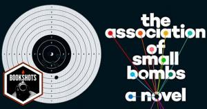 Bookshots: 'The Association of Small Bombs' by Karan Mahajan