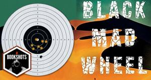 Bookshots: 'Black Mad Wheel' by Josh Malerman