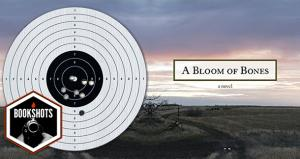Bookshots: 'A Bloom of Bones' by Allen Morris Jones