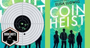 Bookshots: 'Coin Heist' by Elisa Ludwig