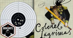 Bookshots: 'Colonel Lágrimas' by Carlos Fonseca Suárez