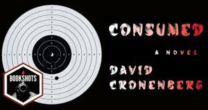 Bookshots: 'Consumed' by David Cronenberg
