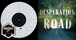 Bookshots: 'Desperation Road' by Michael Farris Smith