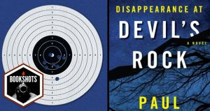 Bookshots: 'Disappearance at Devil's Rock' by Paul Tremblay