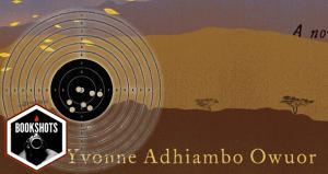 Bookshots: 'Dust' by Yvonne Adhiambo Owuor