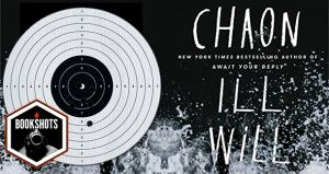 Bookshots: 'Ill Will' By Dan Chaon