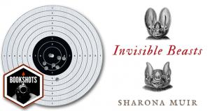 Bookshots: 'Invisible Beasts' by Sharona Muir