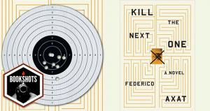 Bookshots: 'Kill the Next One' by Federico Axat
