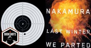 Bookshots: 'Last Winter We Parted' by Fuminori Nakamura