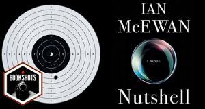 Bookshots: 'Nutshell' By Ian McEwan