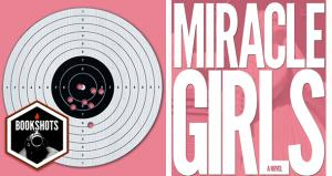 Bookshots: 'Miracle Girls' by M.B. Caschetta