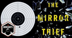 Bookshots: 'The Mirror Thief' by Martin Seay