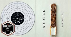 Bookshots: 'Nicotine' by Gregor Hens