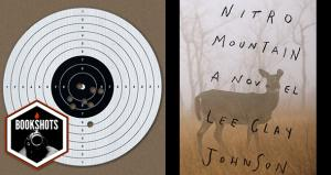 Bookshots: 'Nitro Mountain' by Lee Clay Johnson