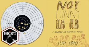 Bookshots: 'Not Funny Ha-Ha' by Leah Hayes