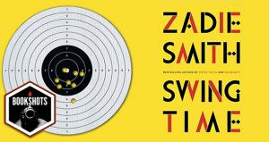 Bookshots: 'Swing Time' by Zadie Smith