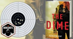 Bookshots: 'The Dime' by Kathleen Kent