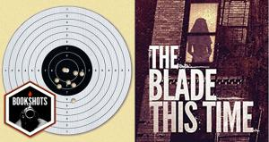 Bookshots: 'The Blade This Time' by Jon Bassoff