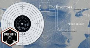 Bookshots: 'The Inventors' by Peter Selgin
