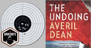 Bookshots: 'The Undoing' by Averil Dean