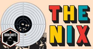 Bookshots: 'The Nix' by Nathan Hill