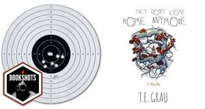 Bookshots: 'They Don't Come Home Anymore' by T.E. Grau
