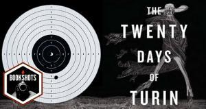 Bookshots: 'The Twenty Days of Turin' by Giorgio De Maria