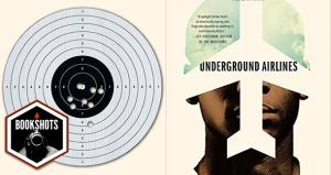Bookshots: 'Underground Airlines' by Ben H. Winters