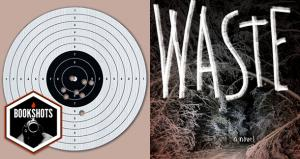 Bookshots: 'Waste' by Andrew F. Sullivan