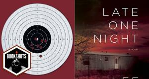 Bookshots: 'Late One Night' by Lee Martin