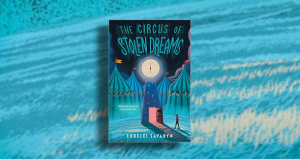 """The Circus of Stolen Dreams"" by Lorelei Savaryn"