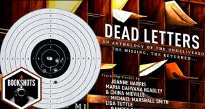 Bookshots: Dead Letters: An Anthology edited by Conrad Williams
