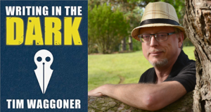 """Writing in the Dark"" by Tim Waggoner"
