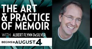 The Art & Practice of Memoir with Albert Flynn DeSilver