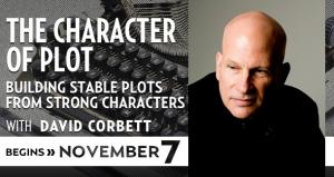 The Character of Plot with David Corbett