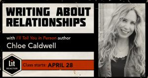 Writing About Relationships with Chloe Caldwell