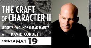 The Craft of Character II with David Corbett