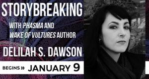 Storybreaking with Delilah S. Dawson