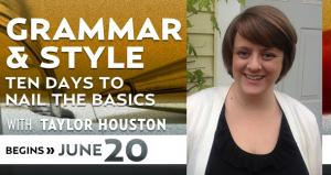 Grammar & Style: Ten Days to Nail the Basics with Taylor Houston