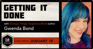 Getting It Done with Gwenda Bond