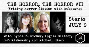 The Horror, The Horror VII: Writing Horror Fiction with Substance