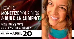 How to Monetize your Blog and Build an Audience with Jessica Festa