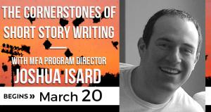 The Cornerstones of Short Story Writing with Joshua Isard
