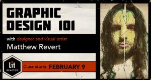 Graphic Design 101 with Matthew Revert
