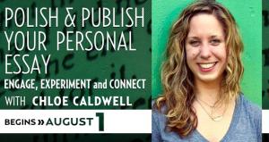 Polish & Publish Your Personal Essay with Chloe Caldwell
