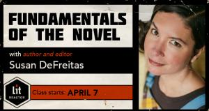 Fundamentals of the Novel with Susan DeFreitas